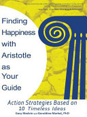 Finding Happiness with Aristotle as Your Guide