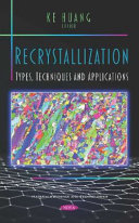 Recrystallization: Types, Techniques and Applications