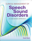 Clinical Management of Speech Sound Disorders  A Case Based Approach Book