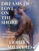 Dreams of Love On the Shore: Four Historical Romances