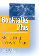 Booktalks Plus: Motivating Teens to Read