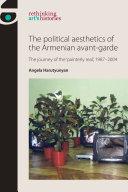 The Political Aesthetics of the Armenian Avant-Garde