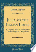 Julia, Or the Italian Lover