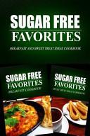 Sugar Free Favorites   Breakfast and Sweet Treat Ideas Cookbook
