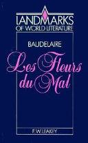 Baudelaire: Les Fleurs Du Mal