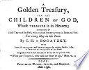 A Golden Treasury  for the Children of God  Whose Treasure is in Heaven