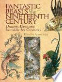 Fantastic Beasts of the Nineteenth Century
