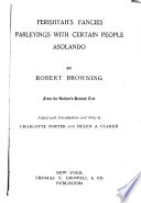 Complete Works of Robert Browning: Ferishtah's fancies. Parleyings with certain people. Asolando