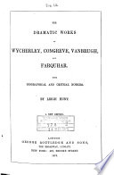 The Dramatic Works of Wycherley  Congreve  Vanburgh and Farquhar Book