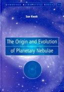 The Origin and Evolution of Planetary Nebulae ebook