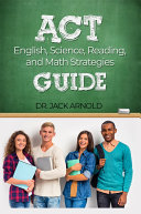 ACT English  Science  Reading  and Math Strategies Guide