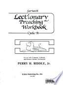 Lectionary Preaching Workbook, Series II: Cycle B