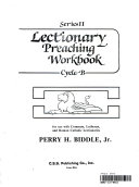 Lectionary Preaching Workbook  Series II  Cycle B