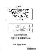 Lectionary Preaching Workbook  Series II  Cycle B Book