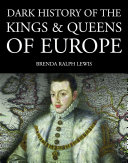 Dark History of the Kings & Queens of Europe [Pdf/ePub] eBook