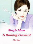Single Mom Is Rushing Forward