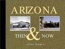 Arizona Then   Now
