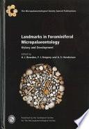 Landmarks in Foraminiferal Micropalaeontology
