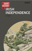 A Short History Of Irish Independence