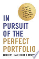 link to In pursuit of the perfect portfolio : the stories, voices, and key insights of the pioneers who shaped the way we invest in the TCC library catalog