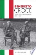 Benedetto Croce and the Birth of the Italian Republic, 1943–1952