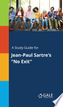 A Study Guide for Jean Paul Sartre s No Exit Book