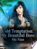 Cold Temptation  My Beautiful Boss