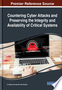 Countering Cyber Attacks and Preserving the Integrity and Availability of Critical Systems Book