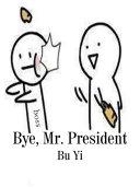 Bye, Mr. President [Pdf/ePub] eBook