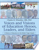 Voices And Visions Of Education Heroes Leaders And Elders Book PDF