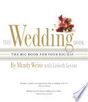 """The Wedding Book: The Big Book for Your Big Day"" by Mindy Weiss, Lisbeth Levine"