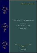 Pdf Histoire de la Réformation en Europe au Temps de Calvin, Tomes 3 et 4 Telecharger