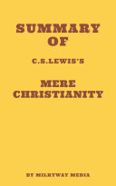 Summary of C. S. Lewis's Mere Christianity