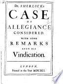 Dr Sherlock S Case Of Allegiance Considered With Some Remarks Upon His Vindication By Jeremy Collier