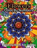 Flowers Color By Numbers Coloring Book For Adults