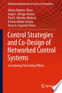 Control Strategies and Co-Design of Networked Control Systems
