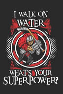 I Walk On Water What Is Your Super Power