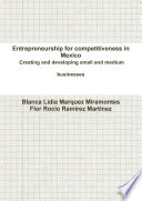Entrepreneurship for competitiveness in Mexico Creating and developing small and medium businesses