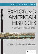 Exploring American Histories  A Brief Survey  Value Edition  Volume 1  To 1877