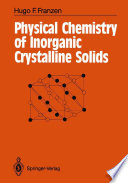 Physical Chemistry of Inorganic Crystalline Solids