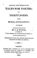 Amusing and instructive tales for youth  in thirty poems  With moral applications  in prose     Ornamented with cuts     by Bewick