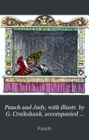 Punch and Judy  with illustr  by G  Cruikshank  accompanied by the dialogue of the puppet show  an account  by J P  Collier  of its origin  and of puppet plays in England