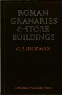 Roman Granaries and Store Buildings