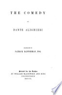 The Comedy of Dante Alighieri. Translated by Patrick Bannerman. [In Verse.]