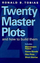 Twenty Master Plots and How to Build Them
