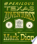 The Perilous Texas Adventures of Mark Dion Book