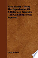 Easy Money - Being the Experiences of a Reformed Gambler - All Gambling Tricks Exposed