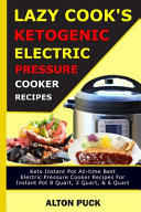 Lazy Cook s Ketogenic Electric Pressure Cooker Recipes