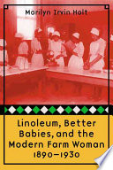 Linoleum Better Babies And The Modern Farm Woman 1890 1930