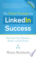 The Power Formula for LinkedIn Success (Fourth Edition - Completely Revised)